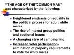the age of the common man was characterized by the following