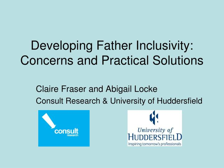 developing father inclusivity concerns and practical solutions n.