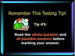 remember this testing tip4