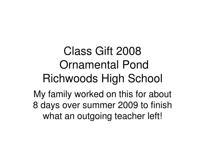 class gift 2008 ornamental pond richwoods high school n.