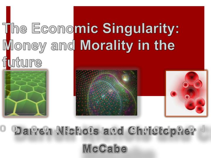 the economic singularity money and morality in the future n.