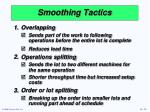 smoothing tactics