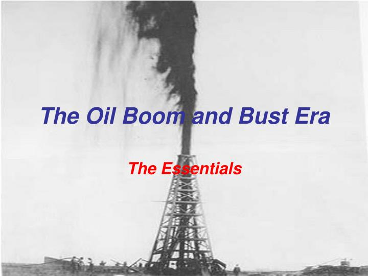 the oil boom and bust era n.