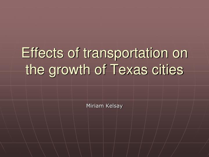Effects of transportation on the growth of texas cities
