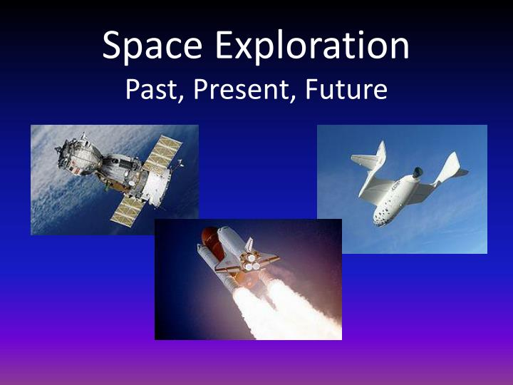 space exploration past present future n.