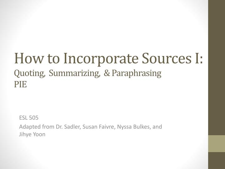 how to incorporate sources i quoting summarizing paraphrasing pie n.