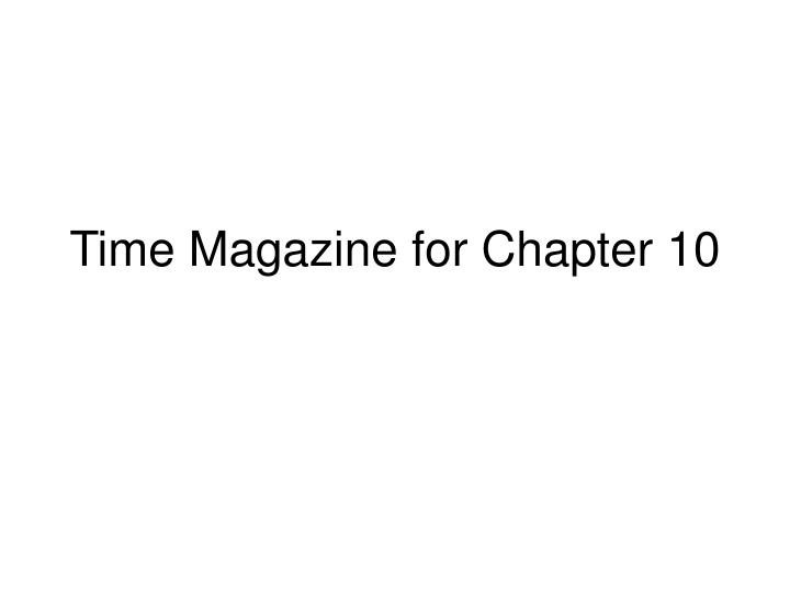 time magazine for chapter 10 n.