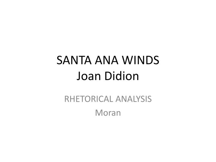 santa ana winds joan didion n.