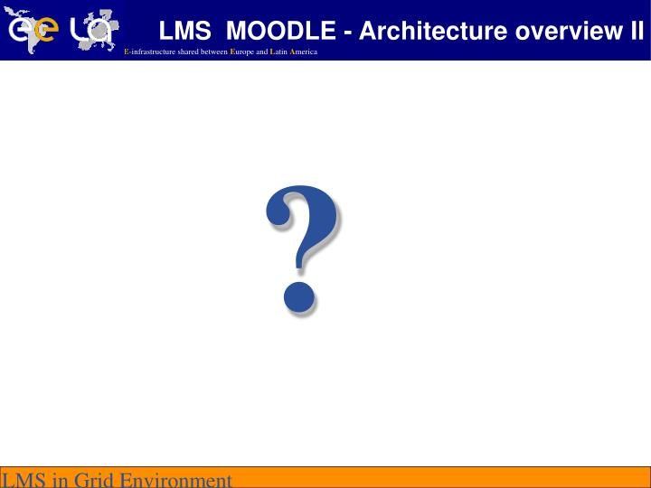 LMS  MOODLE - Architecture overview II