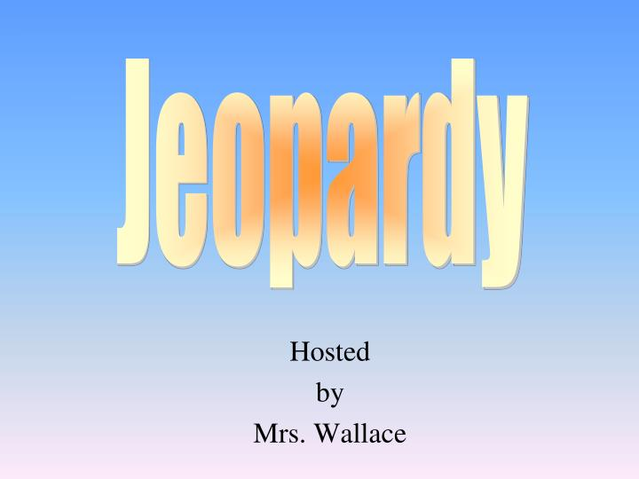 hosted by mrs wallace n.