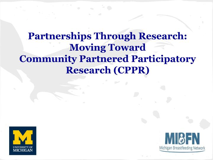 Partnerships Through Research: Moving Toward