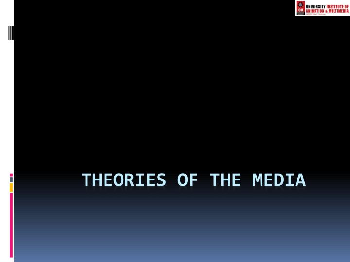theories of the media n.