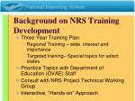 background on nrs training development