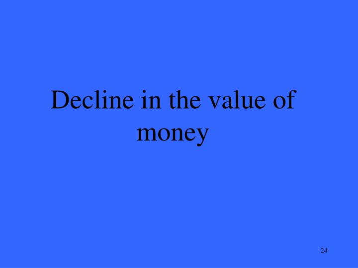 Decline in the value of money