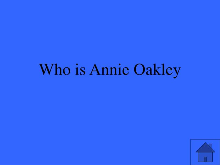Who is Annie Oakley
