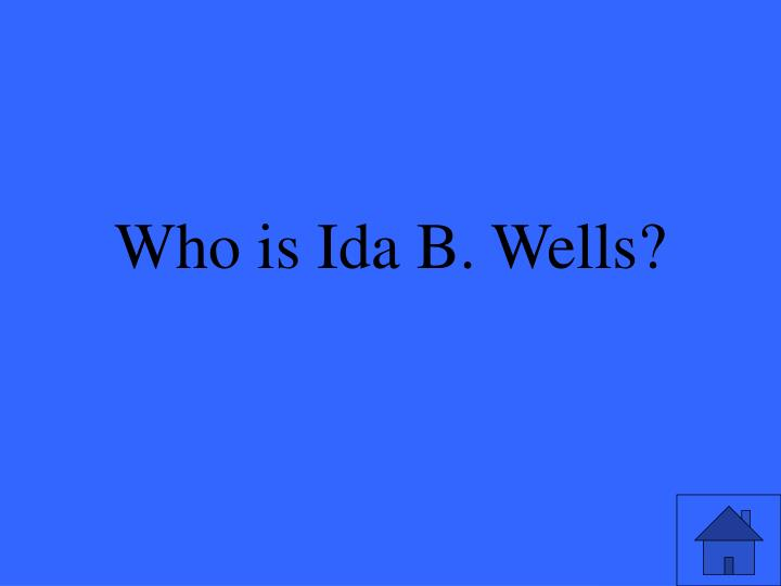 Who is Ida B. Wells?
