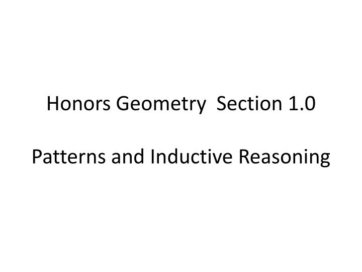honors geometry section 1 0 patterns and inductive reasoning n.