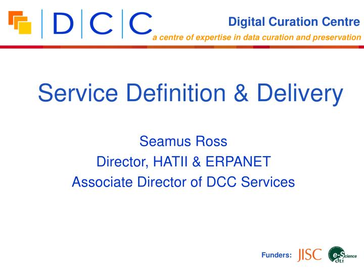 seamus ross director hatii erpanet associate director of dcc services n.
