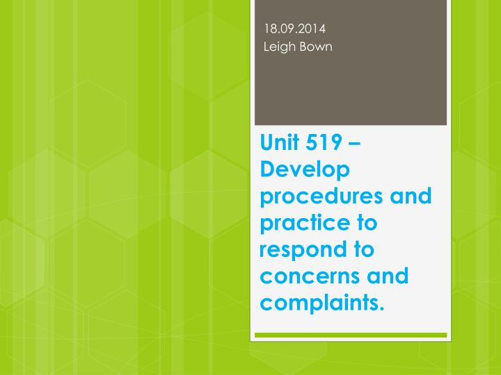 unit 519 develop procedures and practice to respond to concerns and complaints n.