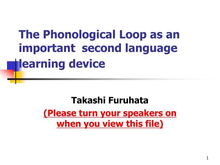 the phonological loop as an important second language learning device n.