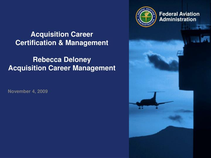 acquisition career certification management rebecca deloney acquisition career management n.