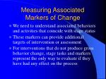 measuring associated markers of change