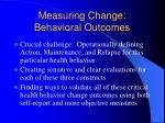 measuring change behavioral outcomes