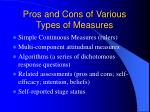 pros and cons of various types of measures