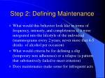 step 2 defining maintenance