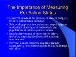 the importance of measuring pre action status