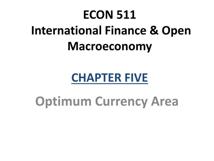 econ 511 international finance open macroeconomy chapter five n.