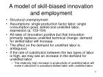 a model of skill biased innovation and employment