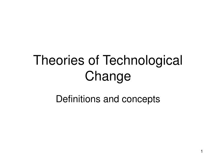 theories of technological change n.