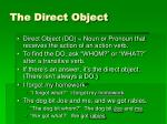 the direct object