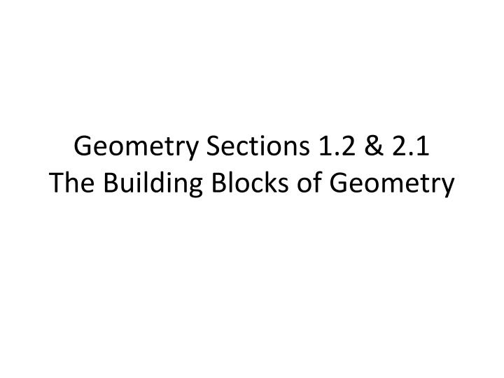 geometry sections 1 2 2 1 the building blocks of geometry n.