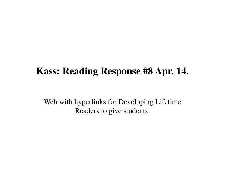kass reading response 8 apr 14 n.