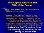 the purpose resides in the title of the course