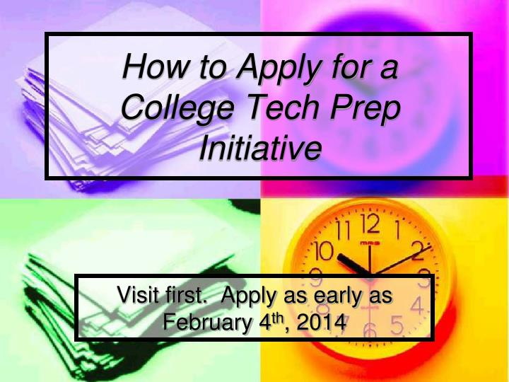 how to apply for a college tech prep initiative n.