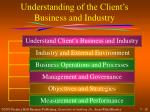 understanding of the client s business and industry1