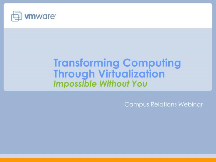 transforming computing through virtualization impossible without you n.