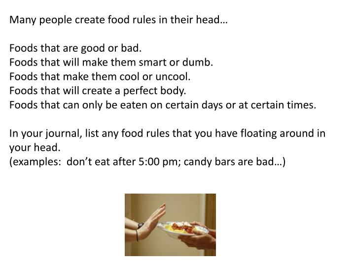 Many people create food rules in their head…