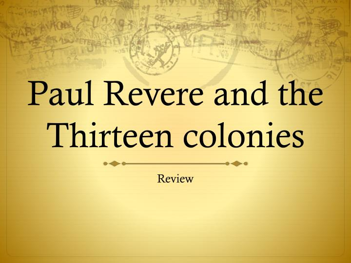 paul revere and the thirteen colonies n.