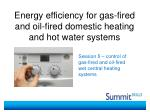 energy efficiency for gas fired and oil fired domestic heating and hot water systems