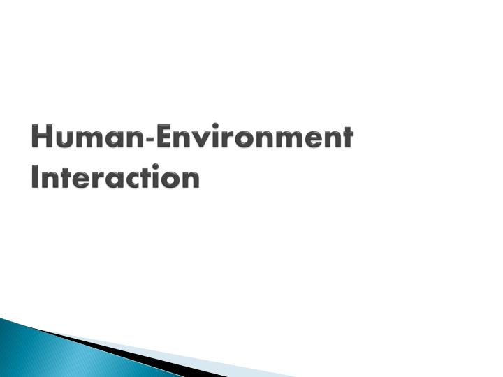human environment interaction n.
