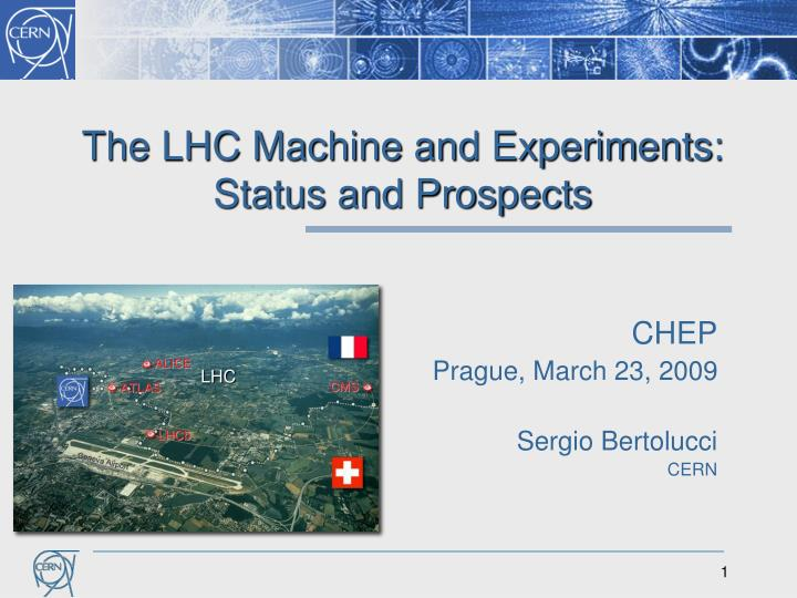the lhc machine and experiments status and prospects n.