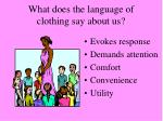 what does the language of clothing say about us