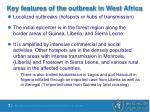 key features of the outbreak in west africa