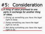 5 consideration