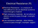 electrical resistance r