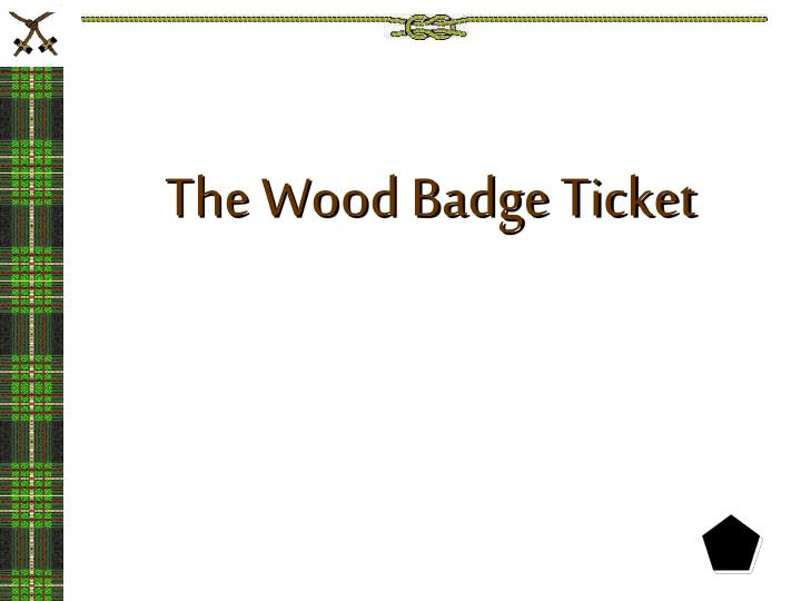 ppt the wood badge ticket powerpoint presentation id 6843753